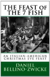 THE FEAST of THE 7 FISH  by DANIEL BELLINO ZWICKE